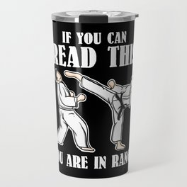 If You Can Read This You Are In Range | Martial Arts Travel Mug