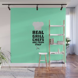 Real Grill Chefs are from Italy T-Shirt Wall Mural