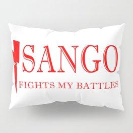 Sango Fights My Battles Pillow Sham