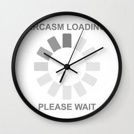 Sarcasm loading.. ple Wall Clock