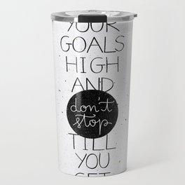 Set your goals high Travel Mug