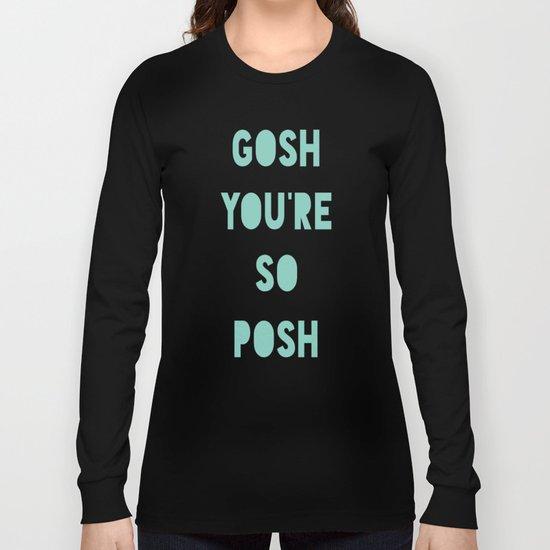 Gosh (Posh) Long Sleeve T-shirt