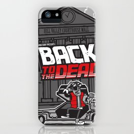 BACK to the DEAD iPhone Case