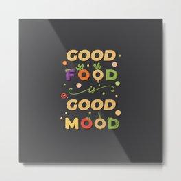good food is good mood Metal Print
