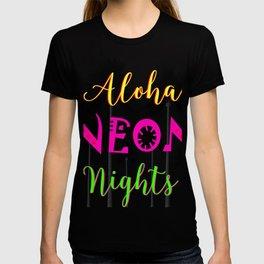 Aloha Neon Nights Hot Tropical Island Luau Party T-shirt