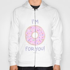 I'M DONUTS FOR YOU! Hoody