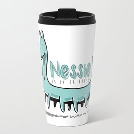 Nessie is in da house Travel Mug