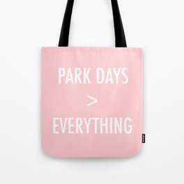 Park Days Over Everything Tote Bag