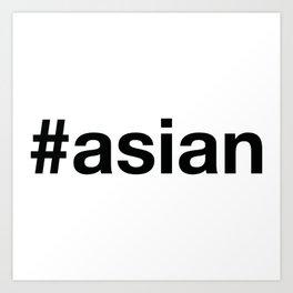 ASIAN Hashtag Art Print