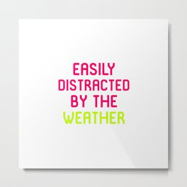 Easily Distracted By The Weather Meteorologist Metal Print