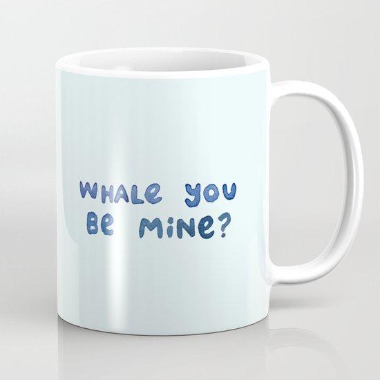 Whale You Be Mine? Mug