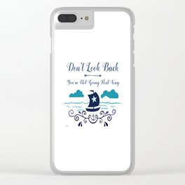 Don't Look Back You're Not Going That Way Clear iPhone Case