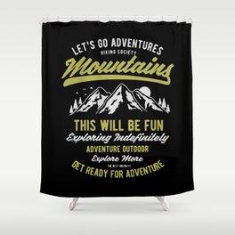 lets go adventures mountain Shower Curtain