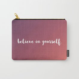 Believe in Yourself II Carry-All Pouch