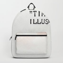 Albert Einstein quote. Time is an illusion Backpack