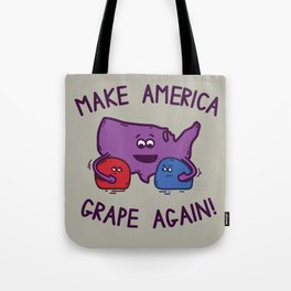 Make America Grape Again! Tote Bag