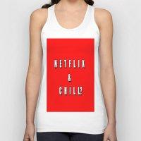 netflix Tank Tops featuring Netflix & chill? by queensveinsen