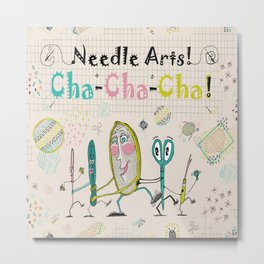 Needle Arts! Cha-Cha-Cha! Metal Print