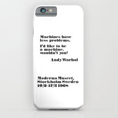 WARHOL: Machine have less problems. I'd like to be a machine. Wouldn't you? iPhone 6s Slim Case