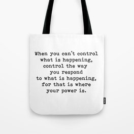 Control The Way You Respond, Inspirational, Motivational, Quote Tote Bag