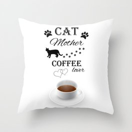 Cat Mother Coffee Lover Throw Pillow