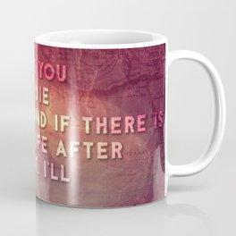 I'll love you Coffee Mug