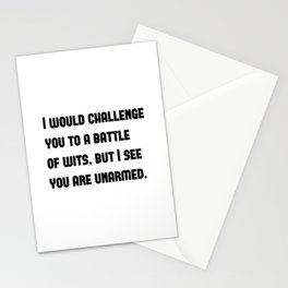 I would challenge you to a battle of wits, but I see you are unarmed. Stationery Cards