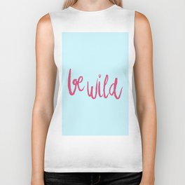 Be wild in bright pink lettering Biker Tank