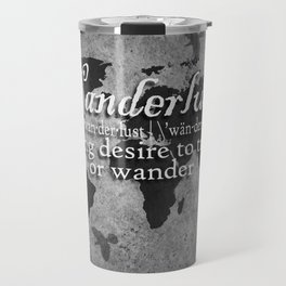Wanderlust Black and White Travel Mug