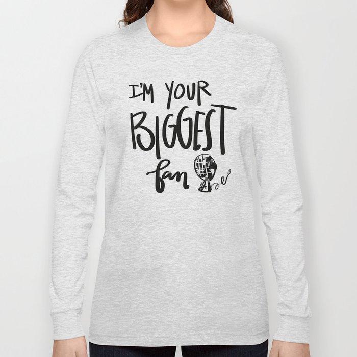 biggest fan Long Sleeve T-shirt