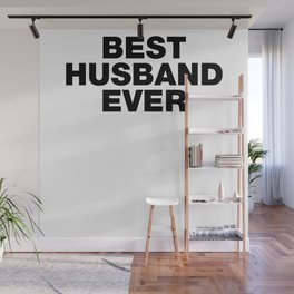Best Husband Ever funny sayings quotes Wall Mural