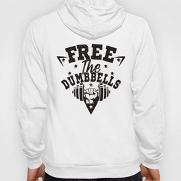 Free The Dumbbells Funny Workout Apparel FitXGrind Hoody
