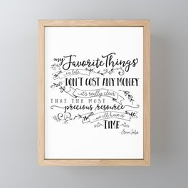 My Favorite Things Don't Cost Money - Steve Jobs Quote Framed Mini Art Print