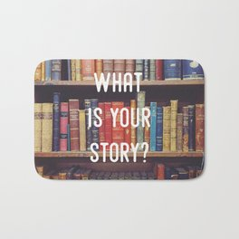 What is your story? Bath Mat