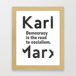 Democracy is the road to socialism Framed Art Print