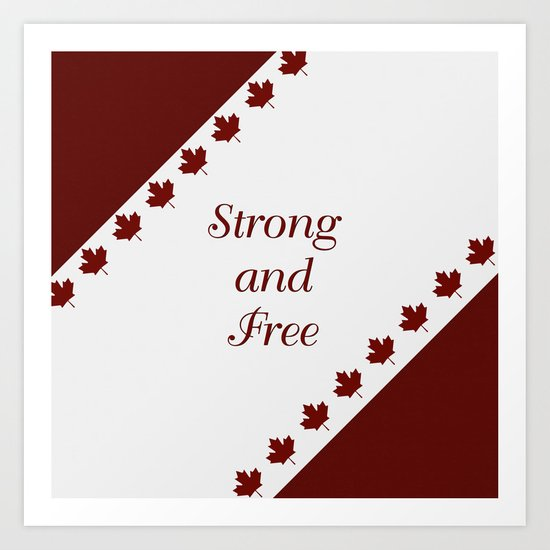 Canada - Strong and Free Art Print