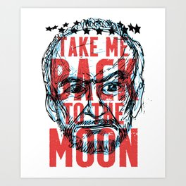 Buzz Aldrin's Face: Take Me Back to the Moon! Art Print