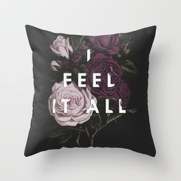 I Feel It All Throw Pillow