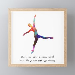 Ballet There Was Never A Merry World Since The Fai Framed Mini Art Print