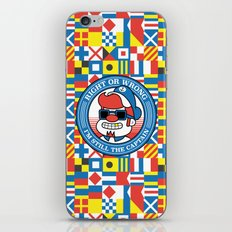 Right or wrong, I'm still the captain iPhone & iPod Skin