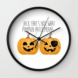 Jack, That's Not What Pumpkin Patch Means... Wall Clock