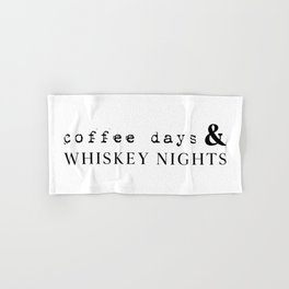 Coffee Days and Whiskey Nights Hand & Bath Towel