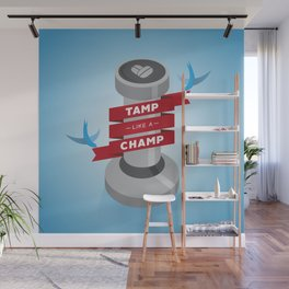 Tamp Like A Champ Wall Mural
