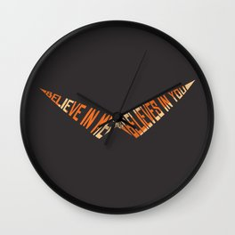 Believe In Me Who Believes In You Wall Clock