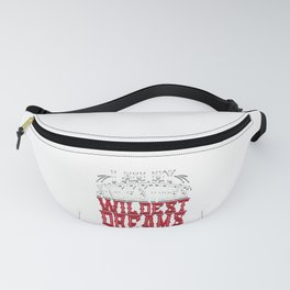 Crazy Family I Am My Ancestor's Wildest Dreams Fanny Pack