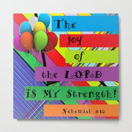 The Joy of the Lord Metal Print