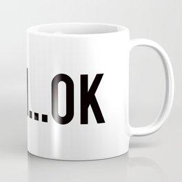 UMM...OK Coffee Mug