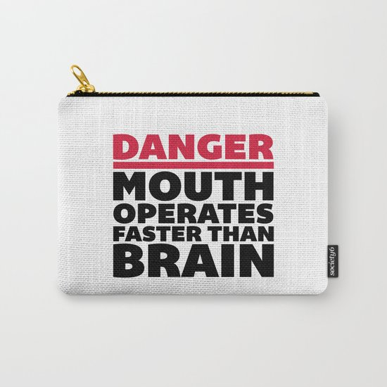 Mouth Faster Than Brain Funny Quote Carry-All Pouch