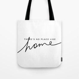 There's No Place Like Home - White Tote Bag