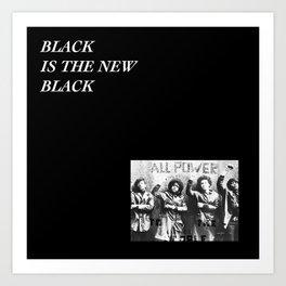 Black is the new Black Art Print